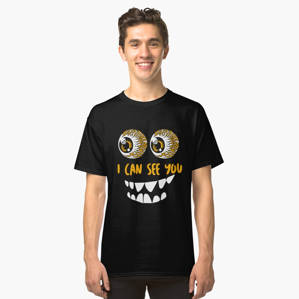 I can see you Classic T-Shirt