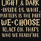 Premium Quote: We've all got both Light & Dark inside us. by DuxDesign