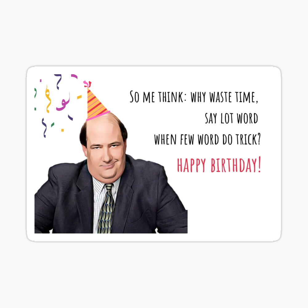 The Office Us Greeting Card Kevin Malone Birthday Card Office Birthday Card Office Mug Office Stickers Happy Birthday Card Greeting Card By Avit1 Redbubble