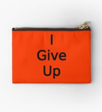 I Give Up by Chillee Wilson Studio Pouch
