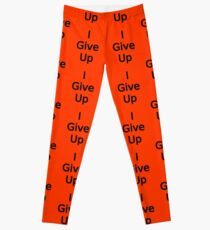 I Give Up by Chillee Wilson Leggings