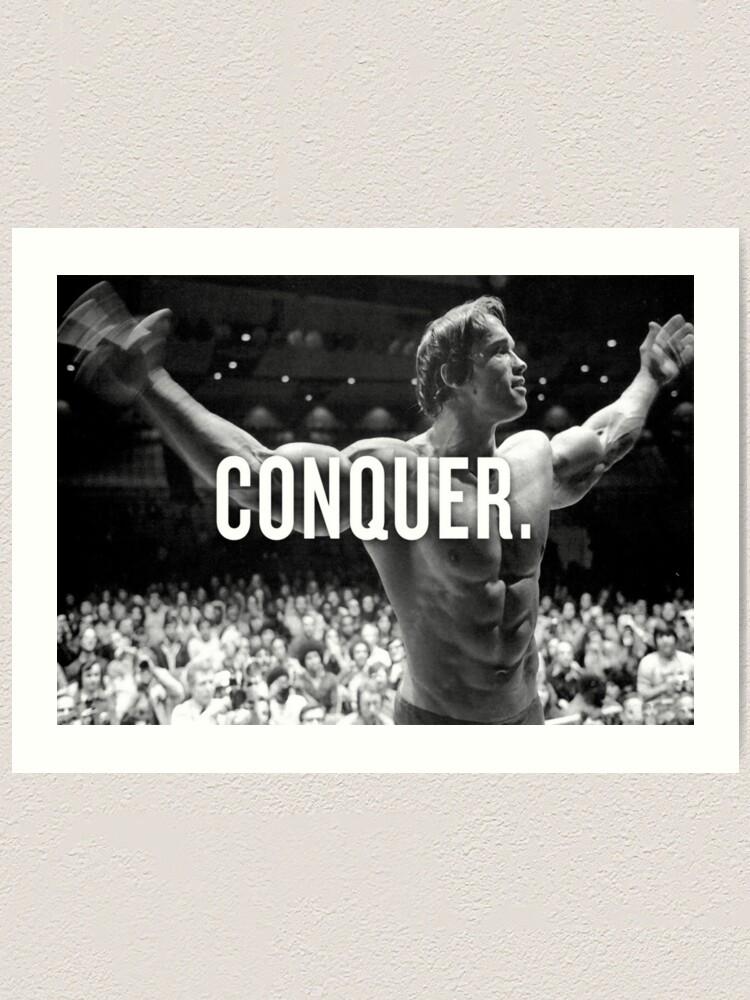 """Alternate view of Arnold Schwarzenegger """"Conquer"""" Motivational Fitness Art Print"""