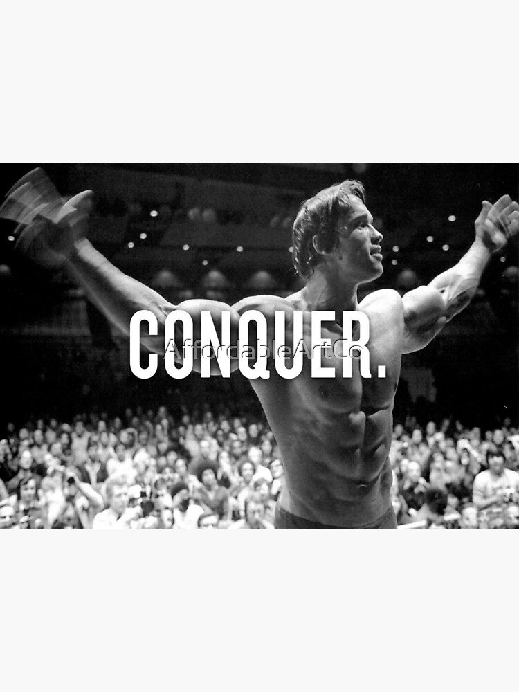 """Arnold Schwarzenegger """"Conquer"""" Motivational Fitness by AffordableArtCo"""