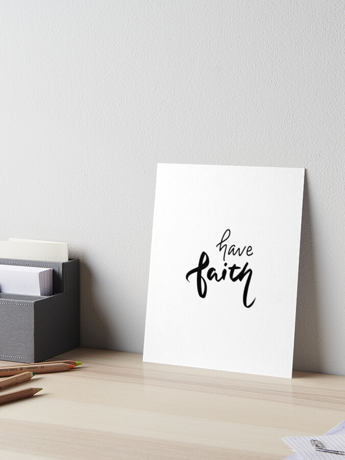 Have Faith Brush Lettering Handwriting Inspirational Quote Art Board Print By Simplylettering