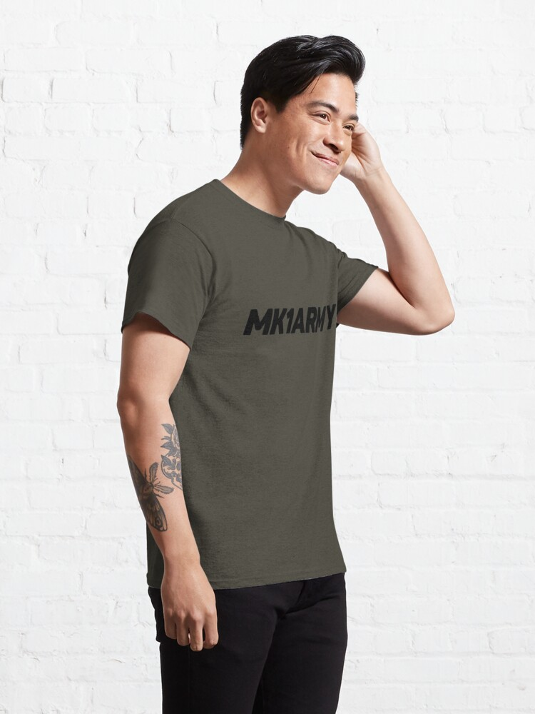 Alternate view of MK1 Army // For the MK1 enthusiasts Classic T-Shirt