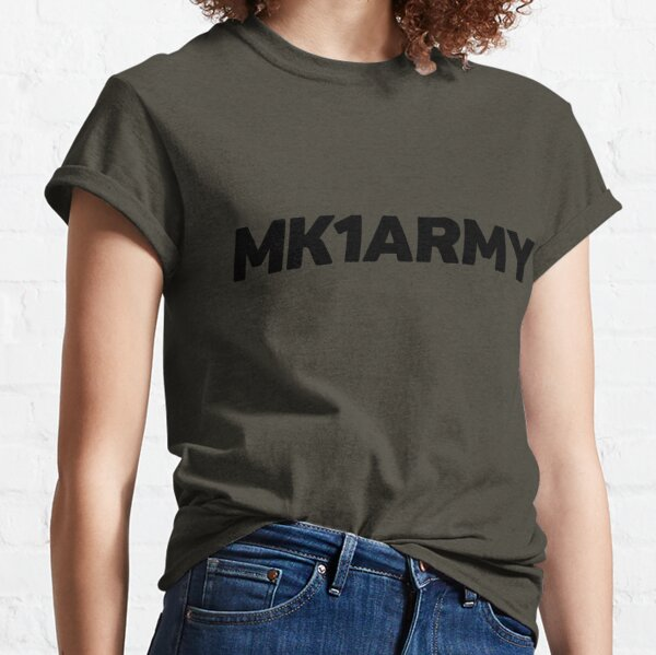 MK1 Army // For the MK1 enthusiasts Classic T-Shirt