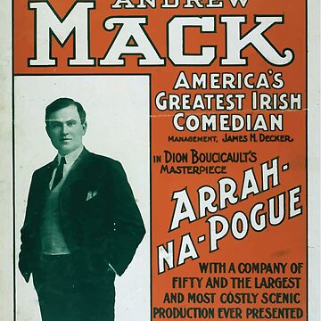 Performing Arts Posters Andrew Mack Americas greatest Irish comedian in Dion Boucicaults masterpiece Arrah Na Pogue 0012 by wetdryvac