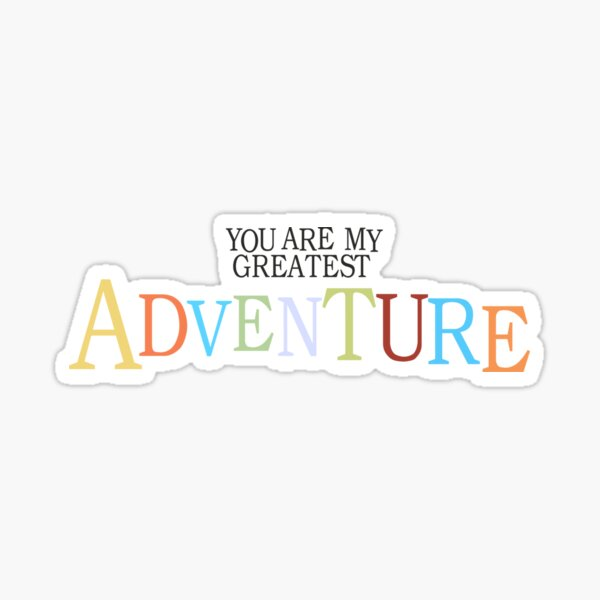 Adventure is out There UP  Sticker