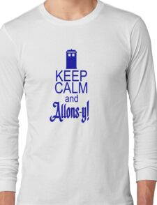 Keep calm and allons-y! Long Sleeve T-Shirt