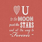 Love you to the moon, stars, forever (living coral) by shawntking