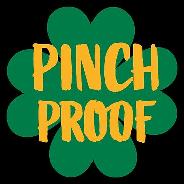 Saint Patrick's Day Pinch Proof Yourself Green Clover Irish Pride by ThreadsNouveau