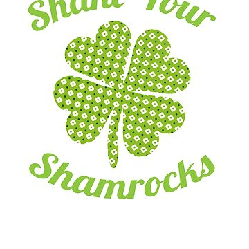Shake Your Shamrocks St. Patty's Day by perfectpresents