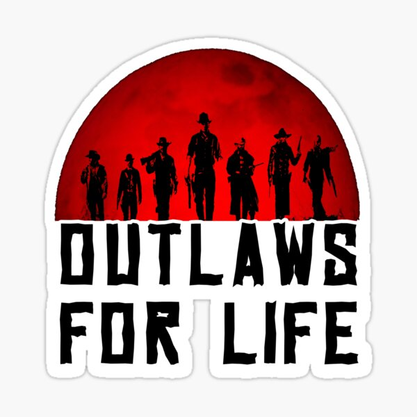 Outlaws for life rdr2 Sticker