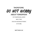 Do not worry - Matthew 6:34 by corbrand