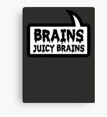 BRAINS JUICY BRAINS by Bubble-Tees.com Canvas Print
