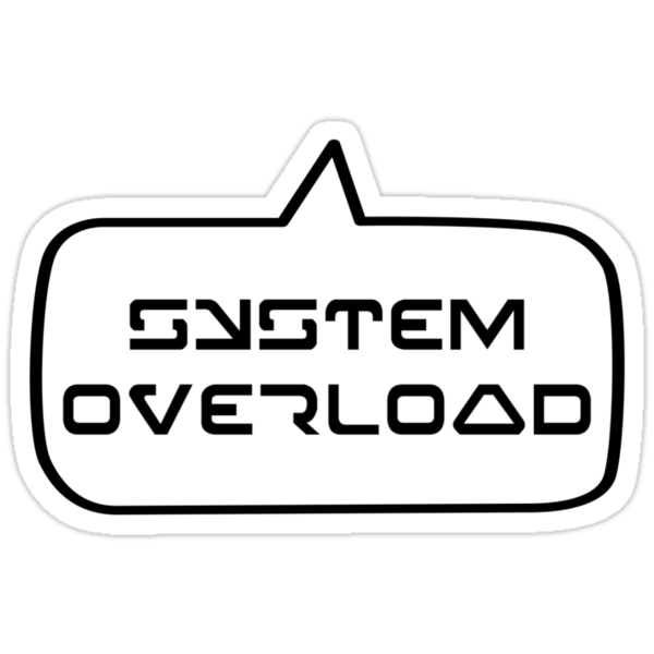 SYSTEM OVERLOAD by Bubble-Tees.com by Bubble-Tees