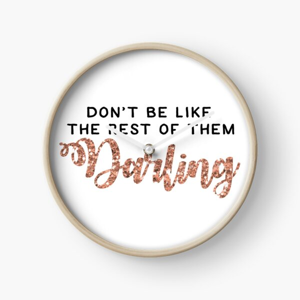 """""""Don't Be Like the Rest of them Darling"""" Coco Chanel Quote Clock"""