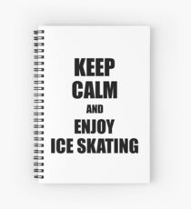 Keep Calm an Enjoy Ice Skating Lover Funny Gift Idea for Hobbies Occupation Present Spiralblock