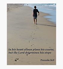 Proverbs 16:9 Photographic Print