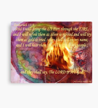 1/3 Part  Will be Brought Through! The FIRE! Canvas Print