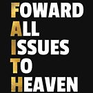 Forward All Issues To Heaven Faith Christian T-shirt by noirty