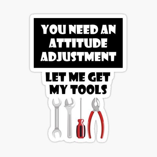 attitude adjustment QUOTE STICKERS QUOTES Sticker