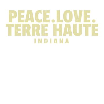 Awesome Retro Peace Love Terre Haute Indiana T-shirt by noirty
