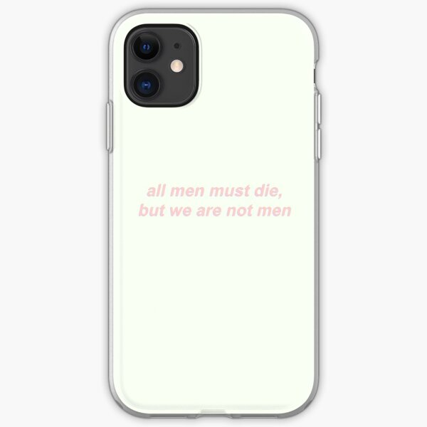 all men must die, but we are not men iPhone Soft Case