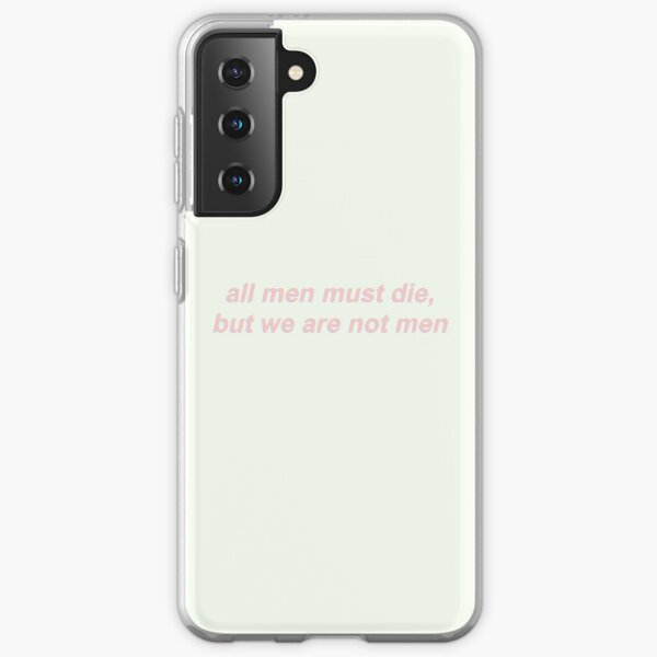 all men must die, but we are not men Samsung Galaxy Soft Case