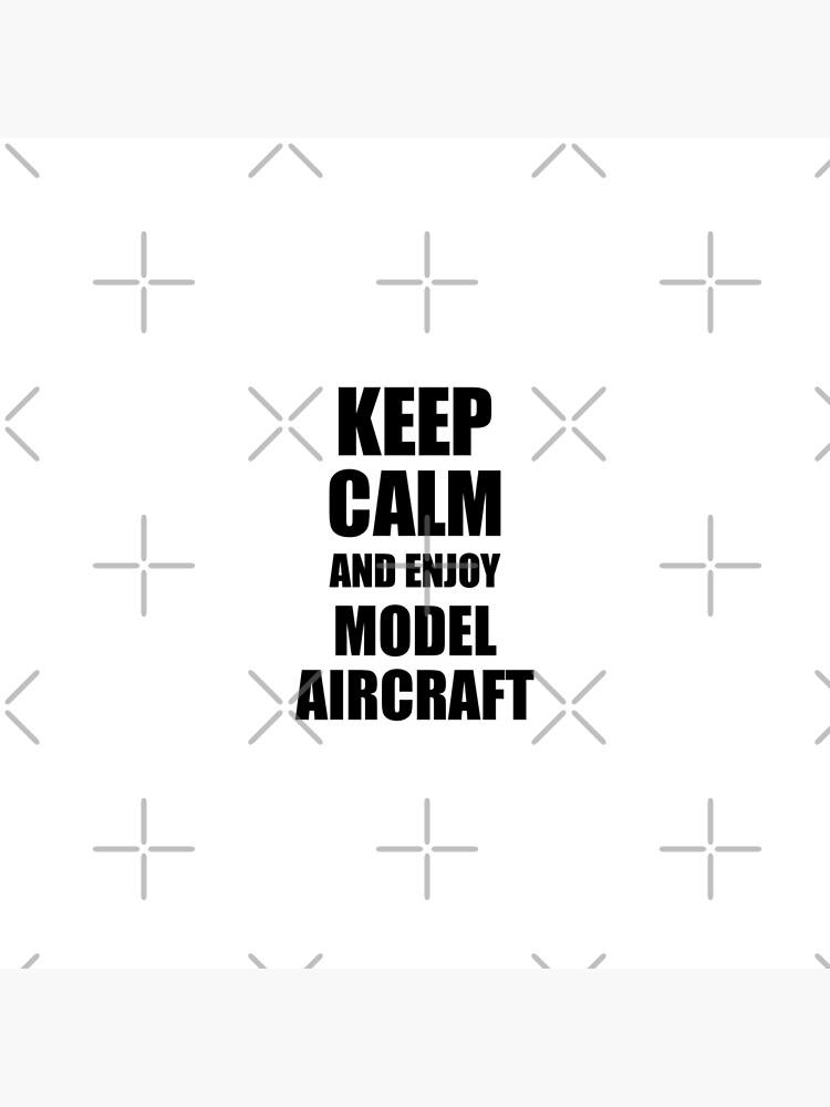 Keep Calm an Enjoy Model Aircraft Lover Funny Gift Idea for Hobbies Occupation Present von FunnyGiftIdeas