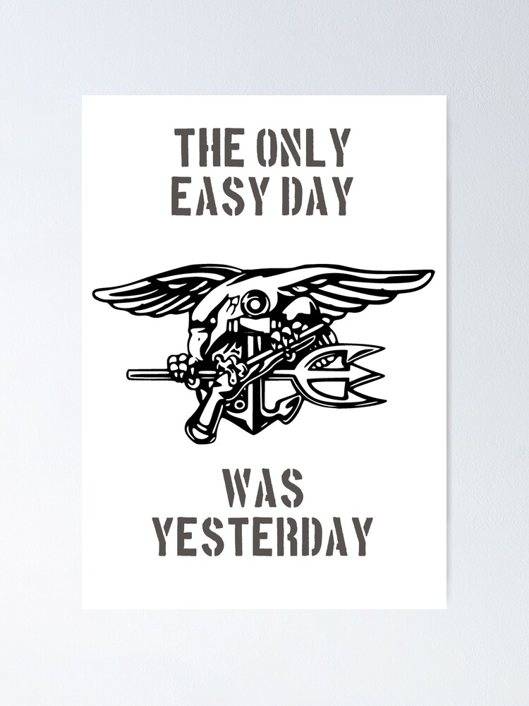 """the only easy day was yesterday"" Poster by brookestead ..."