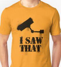 I saw that Unisex T-Shirt