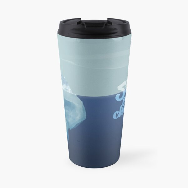 Stop climate change, save the icebergs Travel Mug