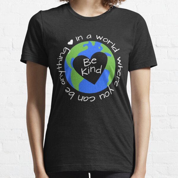 In a World Where You Can Be Anything - Be Kind (blue) Essential T-Shirt