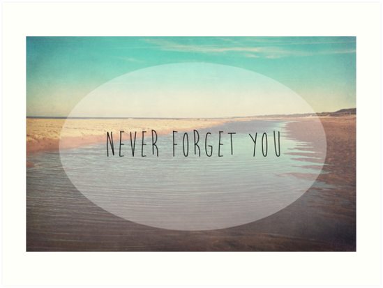 Never Forget You by Denise Abé