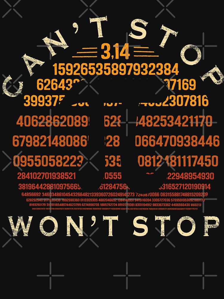 Pi Can't Stop Won't Stop - Pi Day 3.14 Math Nerd Geek by EcoKeeps