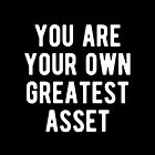 Inspiring - Your Own Greatest Asset Quote by MotivationFlow