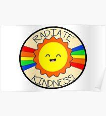 Strahlen Sie Kindness glücklichen Regenbogen-Sonnenschein aus Poster