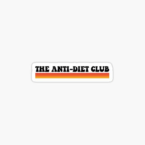 The Anti-Diet Club Sticker