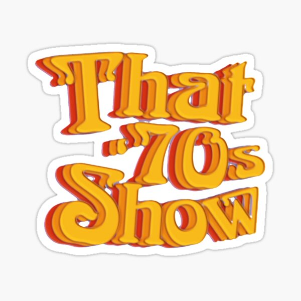 that 70s show Sticker