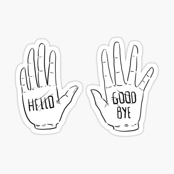 Klaus hands- HELLO/ GOOD BYE Sticker