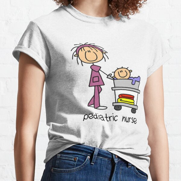 Pediatric Nurse - Pediatric Nurse Shirt - Pediatric Nurse Gift   Classic T-Shirt