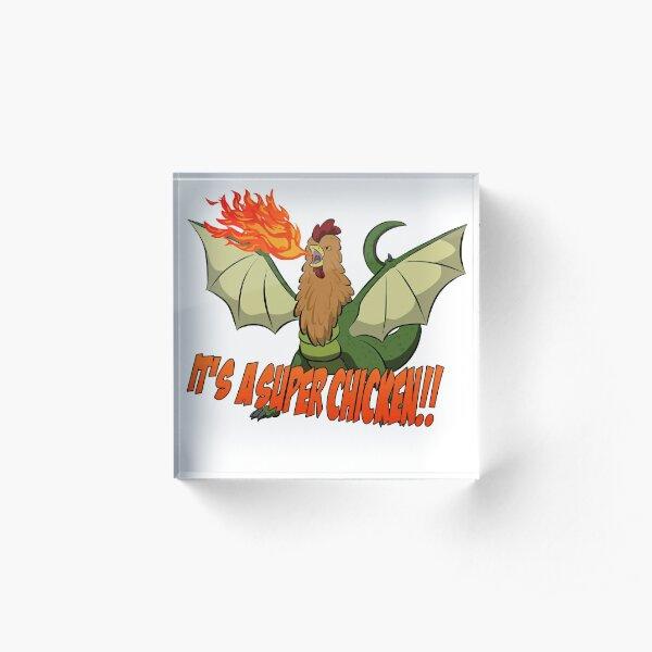 It's a super chicken Acrylic Block