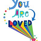 You Are Loved by Andi Bird