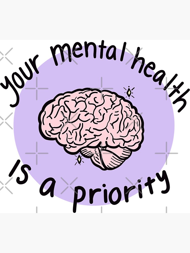 Your Mental Health Is A Priority by crystaldraws