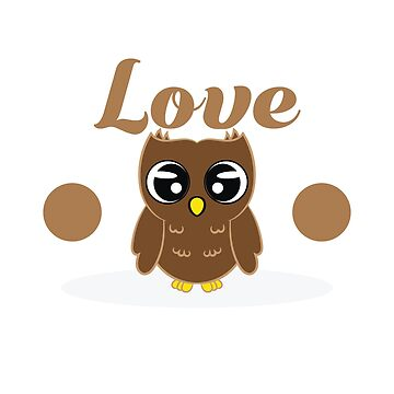 Do you love owls? A cute I just freaking love owls t-shirt design just for you! Cute Brown Owl by Customdesign200