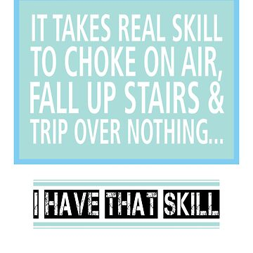 It Takes Real Skill by loveofdesign