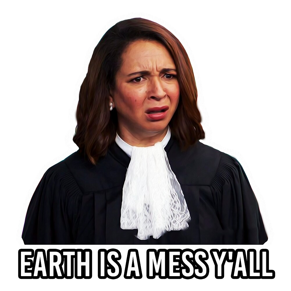 Image result for earth is a mess, y'all