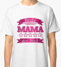 Best Mom in the World - Cool saying on Mother's Day Classic T-Shirt