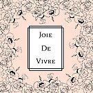 Joie De Vivre by Samantha Reichert